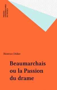 Beaumarchais ou la Passion ...