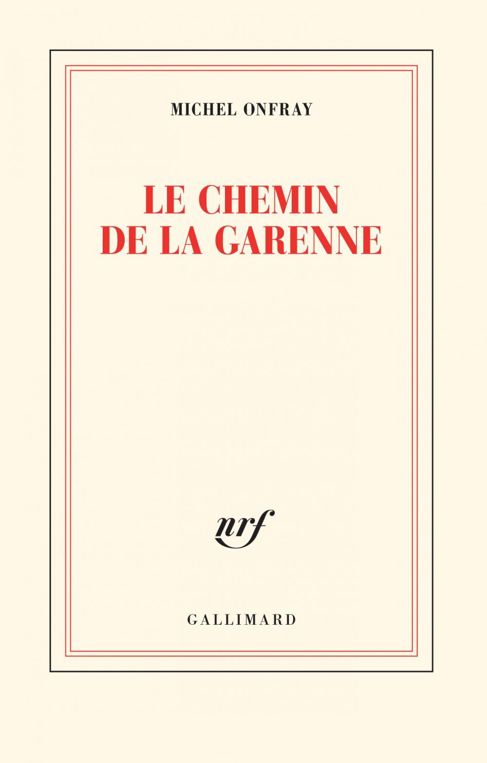 Le chemin de la Garenne | Onfray, Michel. Auteur