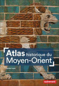 Atlas historique du Moyen-O...
