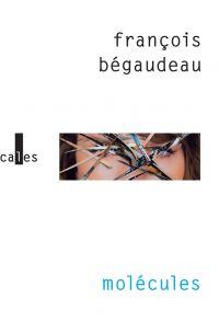 Molécules | Bégaudeau, François. Auteur