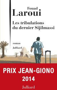 Les Tribulations du dernier Sijilmassi | Laroui, Fouad (1958-....). Auteur