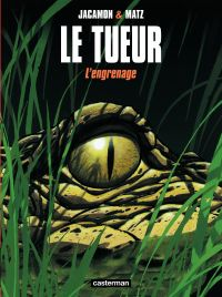 Le Tueur (Tome 2) - L'engre...