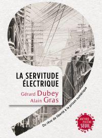 La Servitude électrique | Dubey, Gérard. Auteur