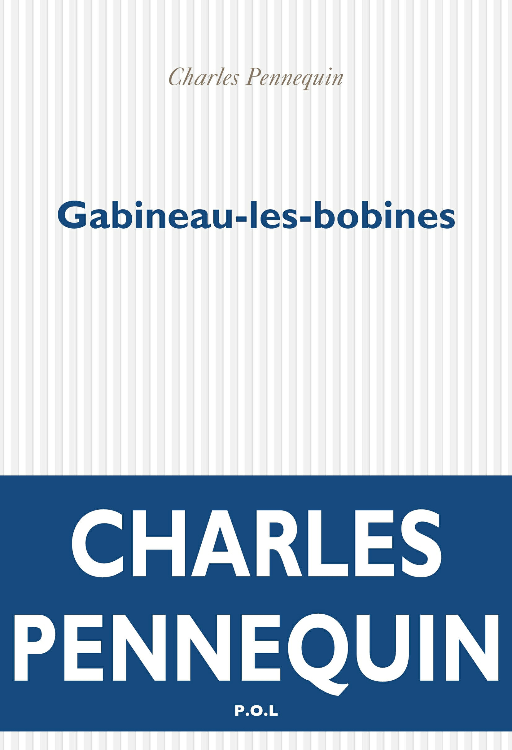 Gabineau-les-bobines | Pennequin, Charles