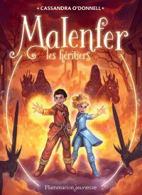 Malenfer - Terres de magie (Tome 3) - Les héritiers | O'Donnell, Cassandra. Auteur