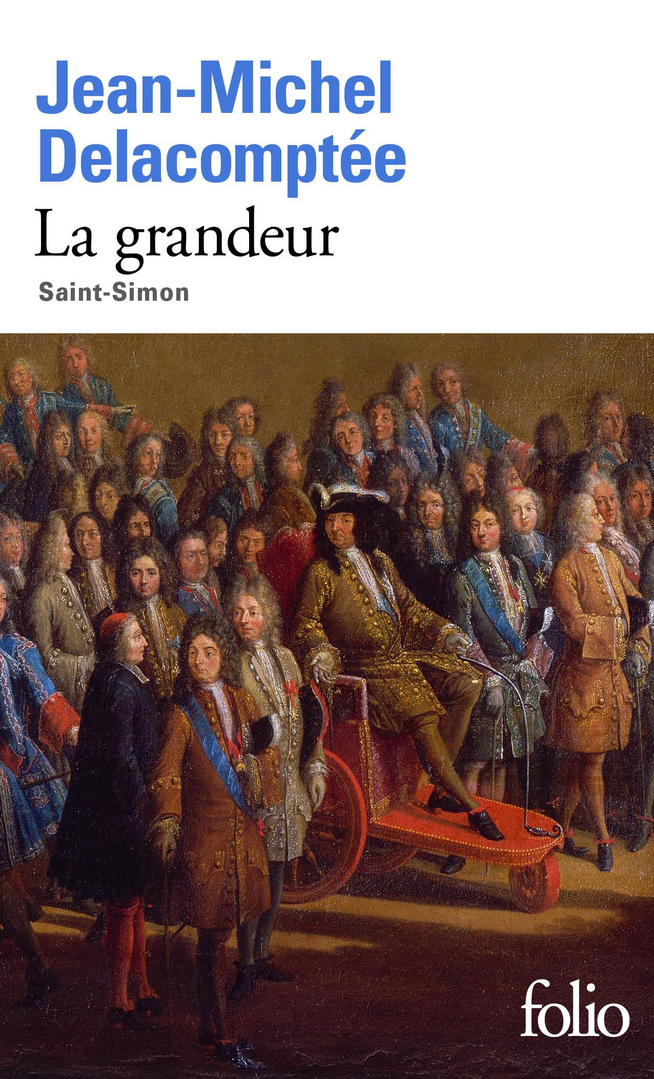 La grandeur. Saint-Simon