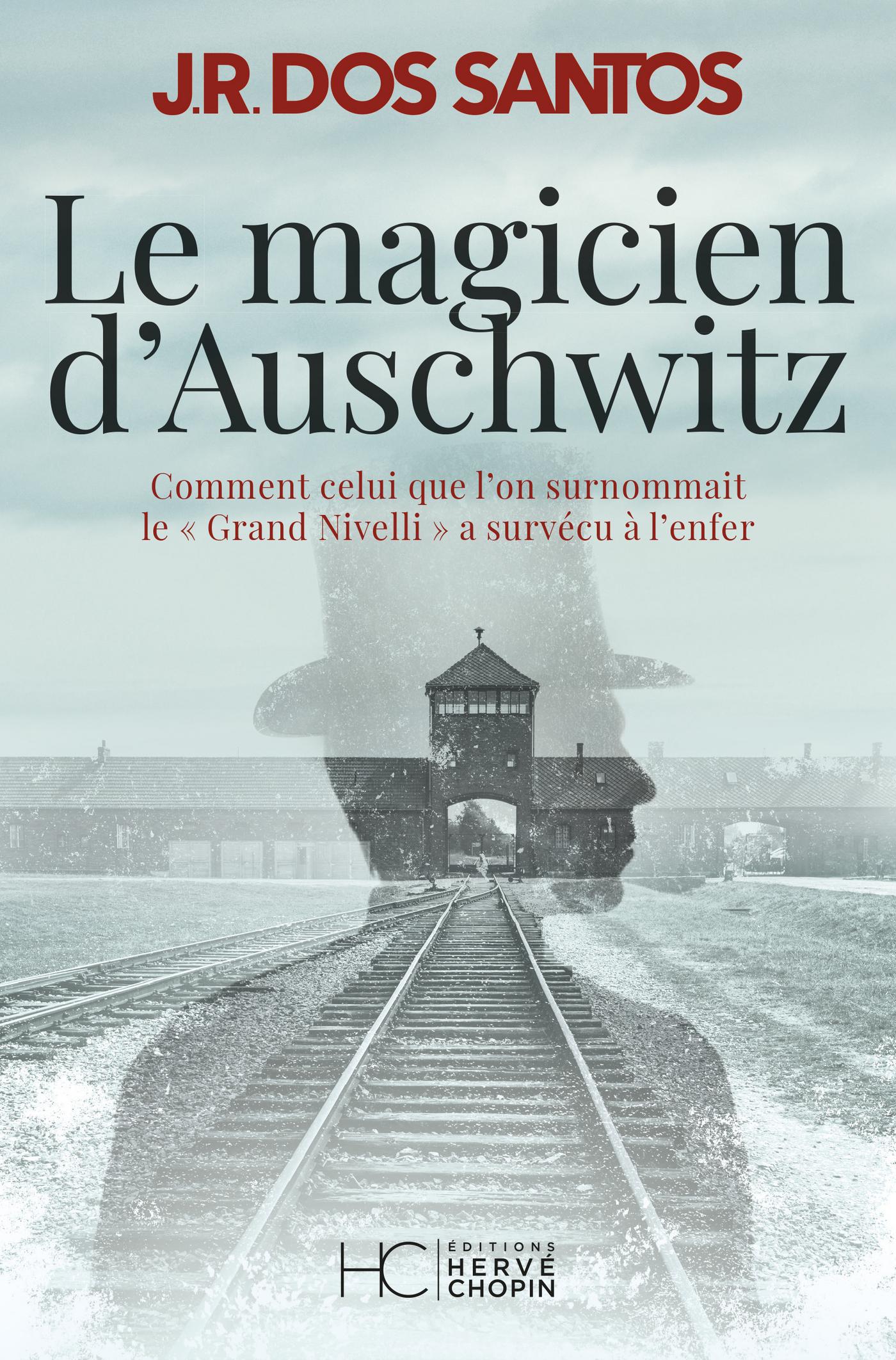 Le magicien d'Auschwitz - Comment celui que l'on surnommait le Grand Nivelli a survécu à l'enfer
