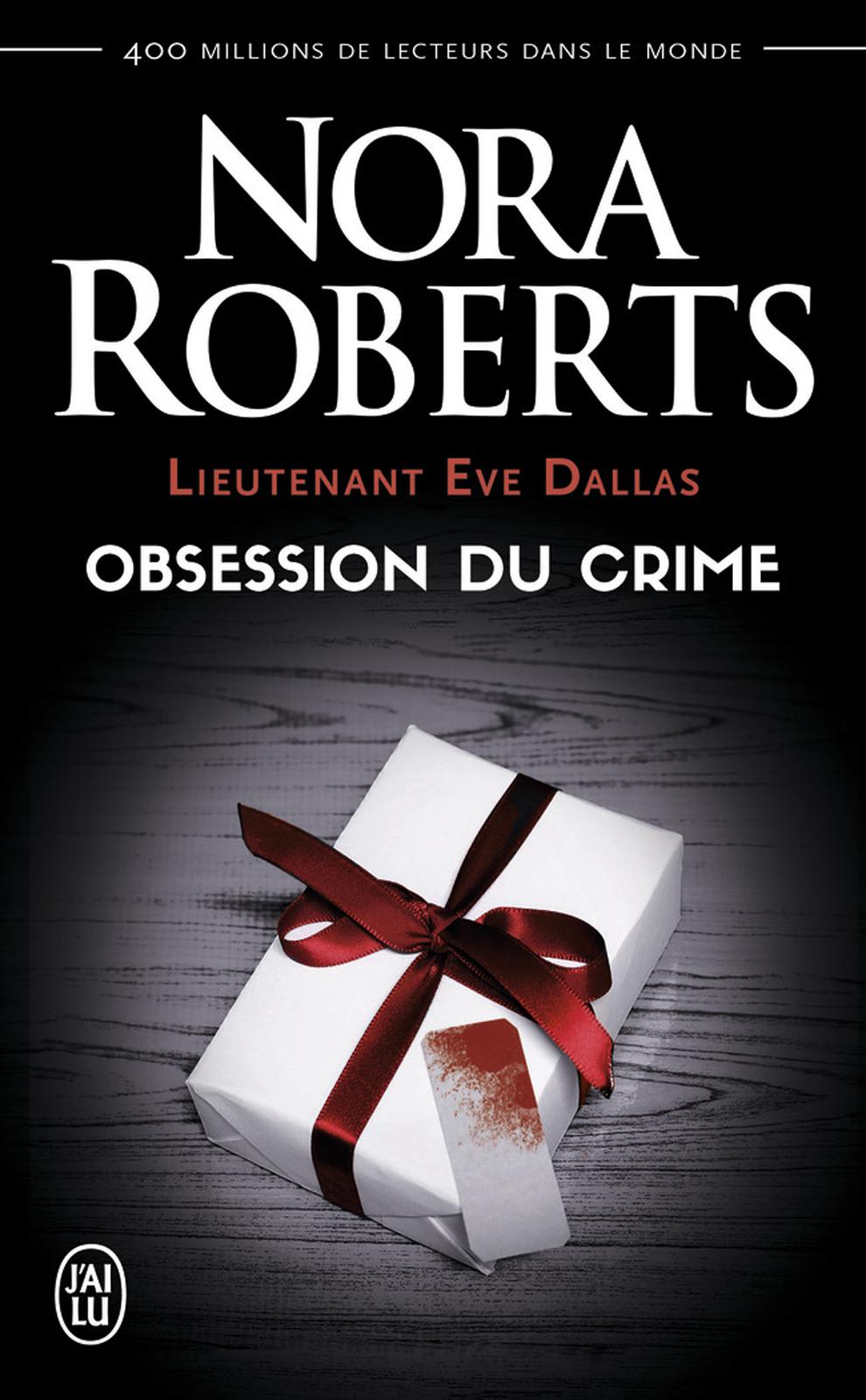 Lieutenant Eve Dallas (Tome 40) - Obsession du crime