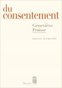 Du consentement | Fraisse, Genevieve. Auteur