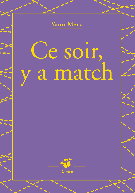 Ce soir y a match | Mens, Yann