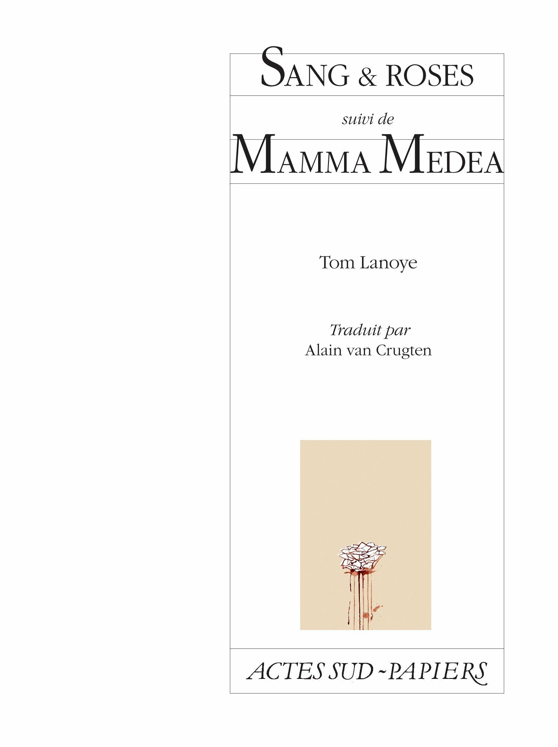 Sang & roses suivi de Mamma Medea