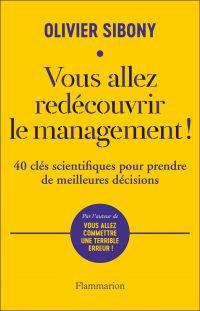 Image de couverture (Vous allez redécouvrir le management ! : 40 clés scientifiques pour prendre de meilleures décisions)