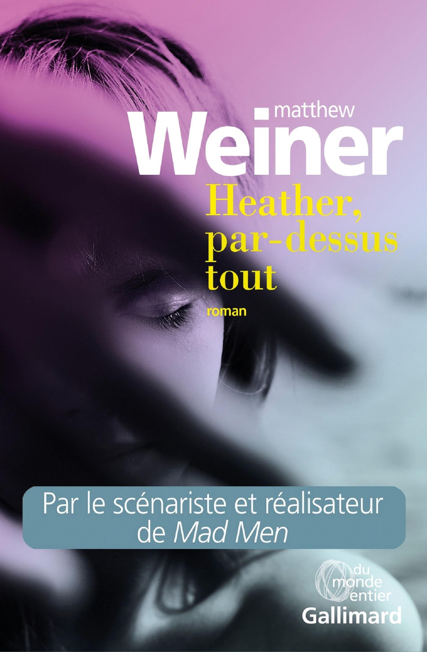 Heather, par-dessus tout | Weiner, Matthew