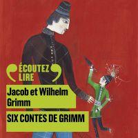 Six contes de Grimm   Grimm, Wilhelm. Auteur