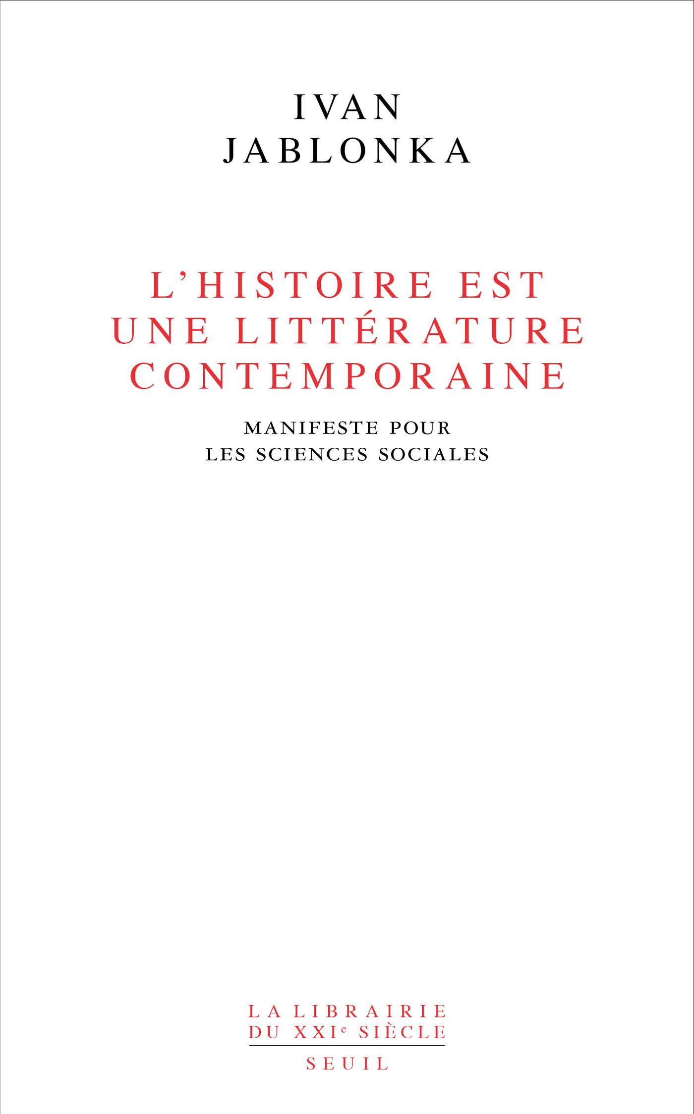L'Histoire est une littérature contemporaine . Manifeste pour les sciences sociales