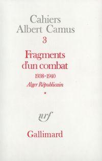 Fragments d'un combat 1938-1940. Alger Républicain (Tome 1) - Le Soir Républicain
