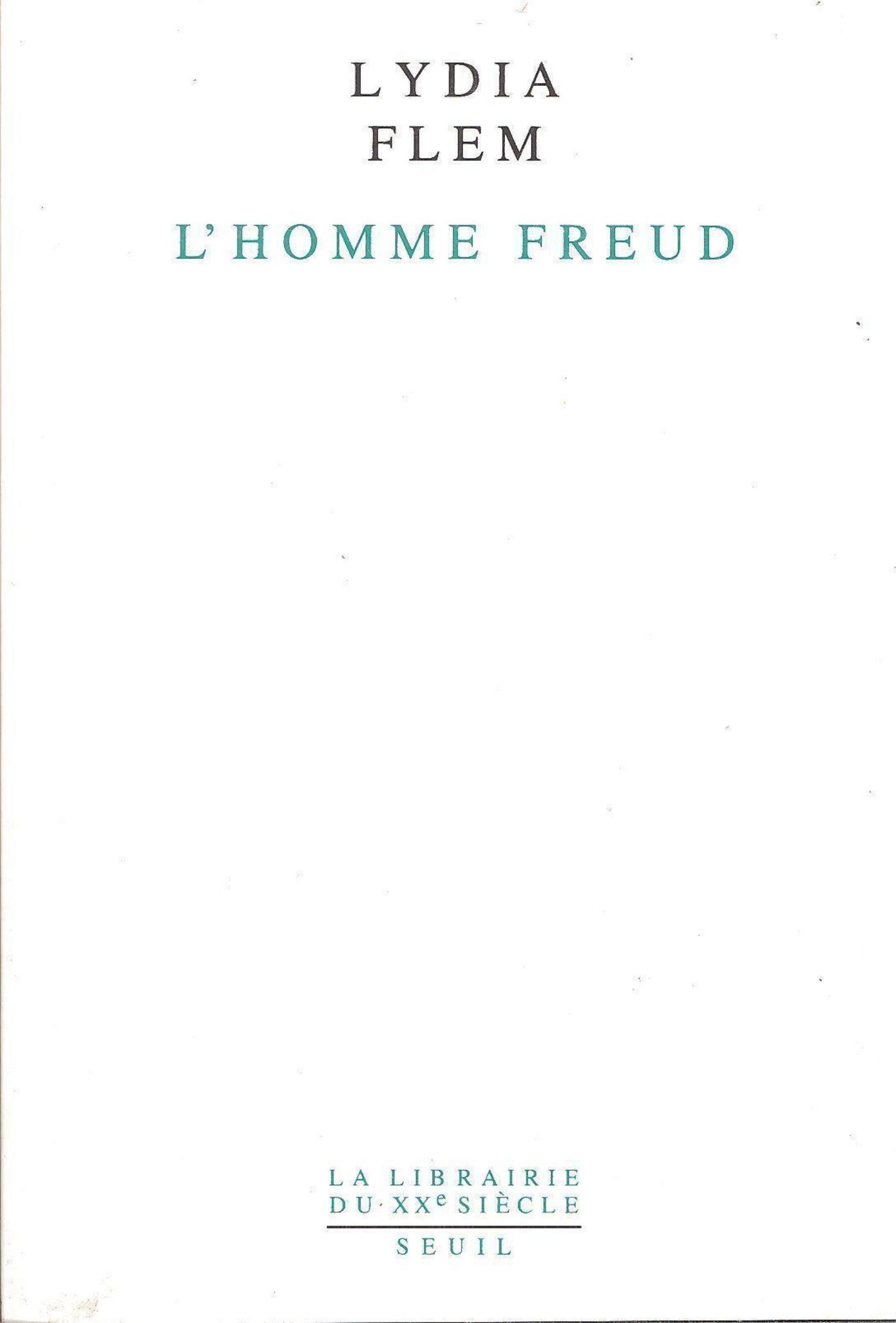 L'Homme Freud. Une biographie intellectuelle