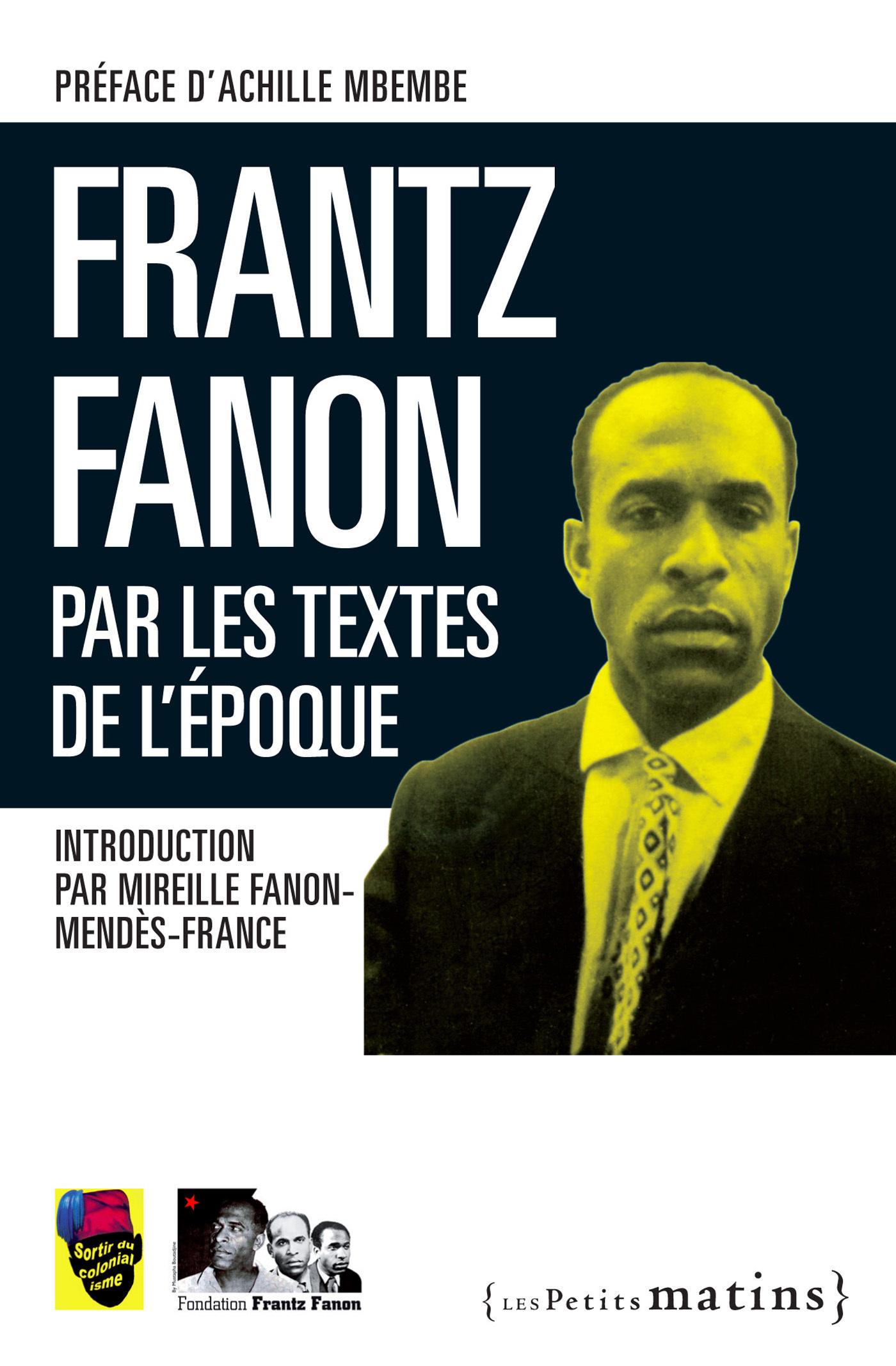 Frantz Fanon par les textes de l'époque