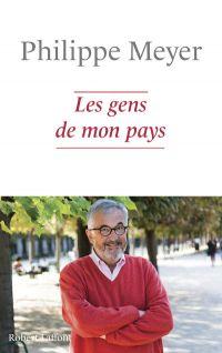 Les Gens de mon pays | MEYER, Philippe. Auteur