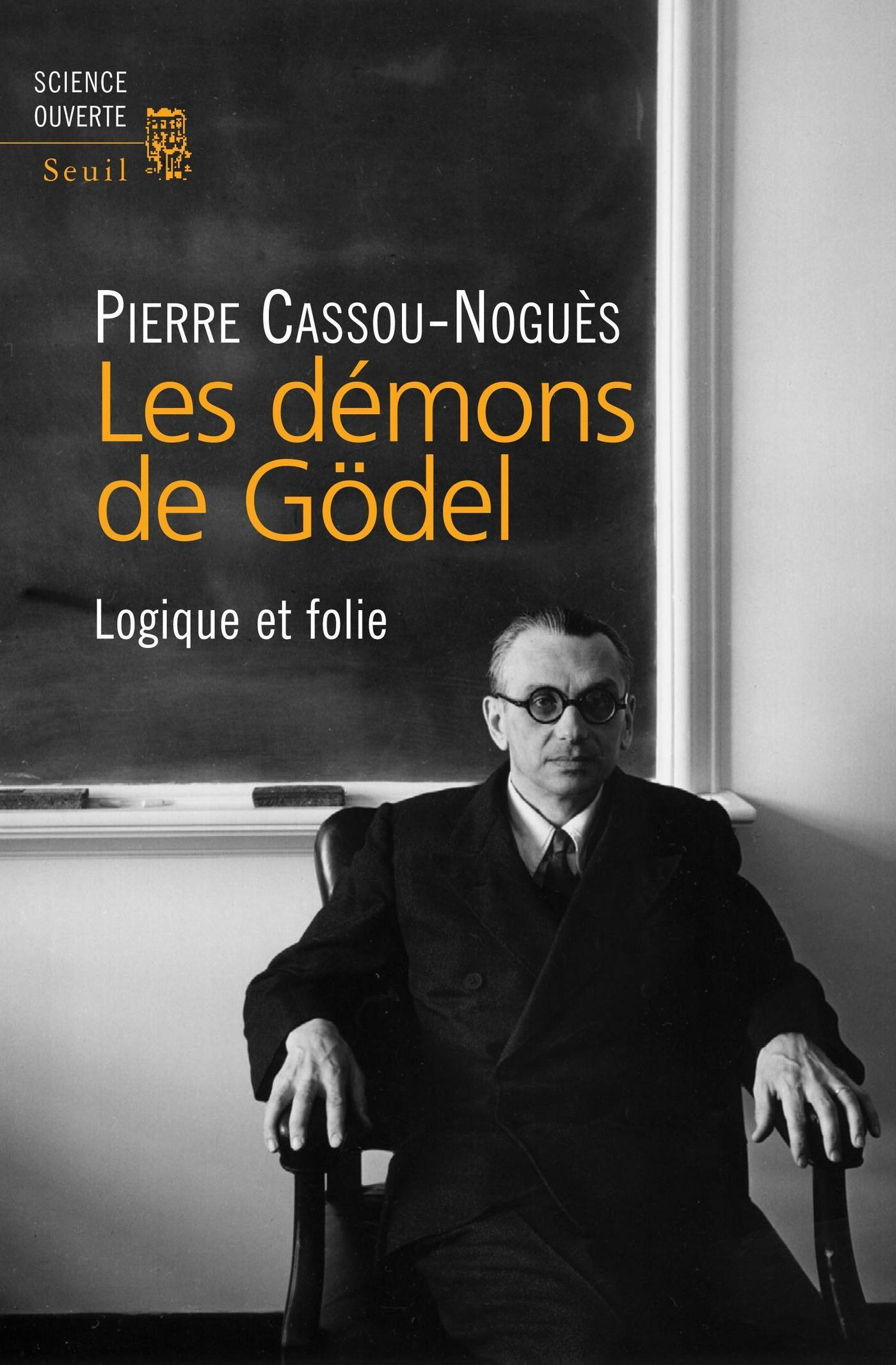 Les Démons de Gödel. Logique et folie