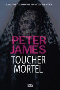 Toucher mortel | JAMES, Peter. Auteur