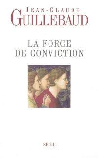 La Force de conviction. A q...