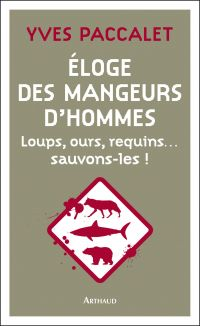 Cover image (Éloge des mangeurs d'hommes. Loups, ours, requins… sauvons-les !)