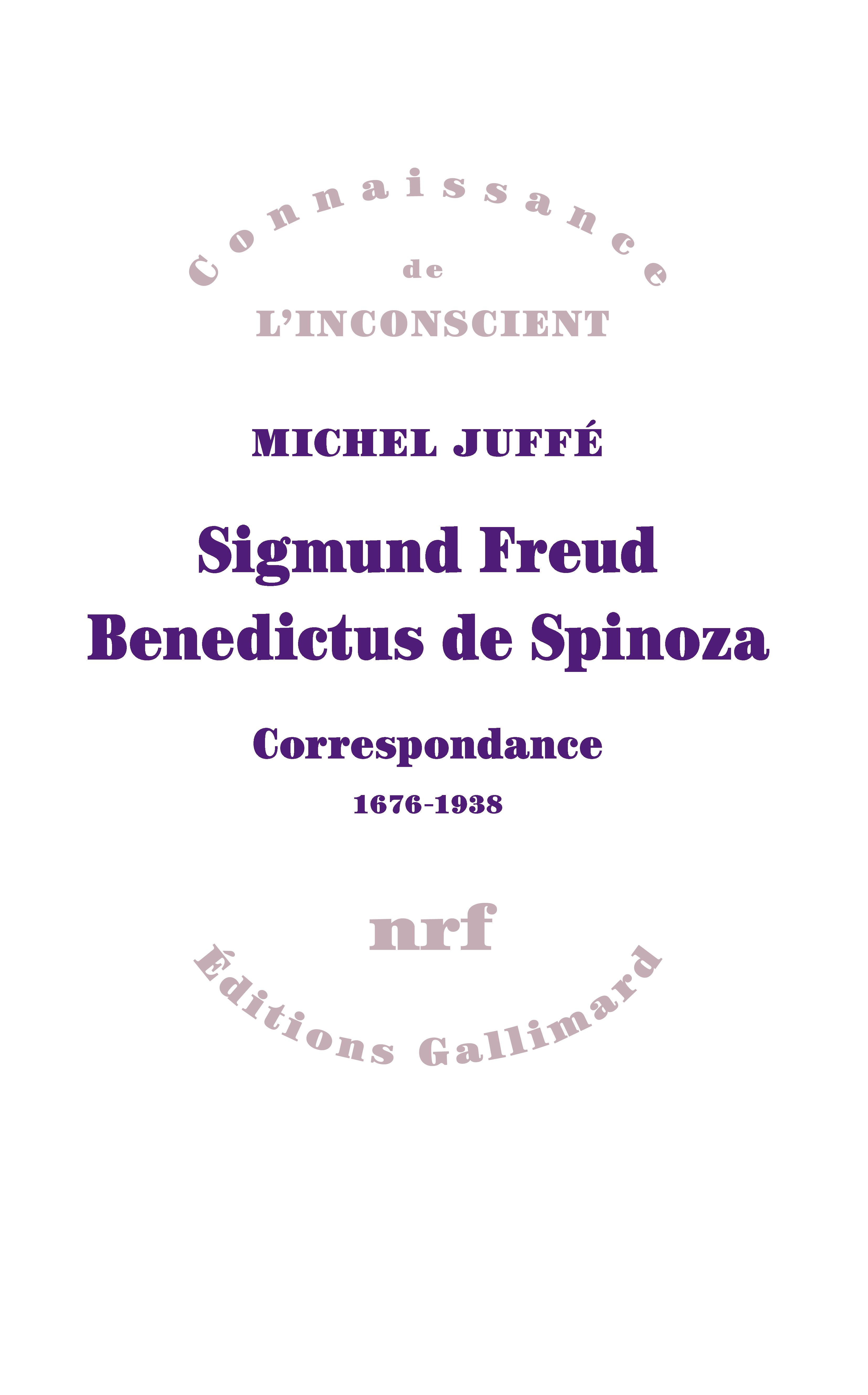 Sigmund Freud - Benedictus de Spinoza. Correspondance 1676-1938