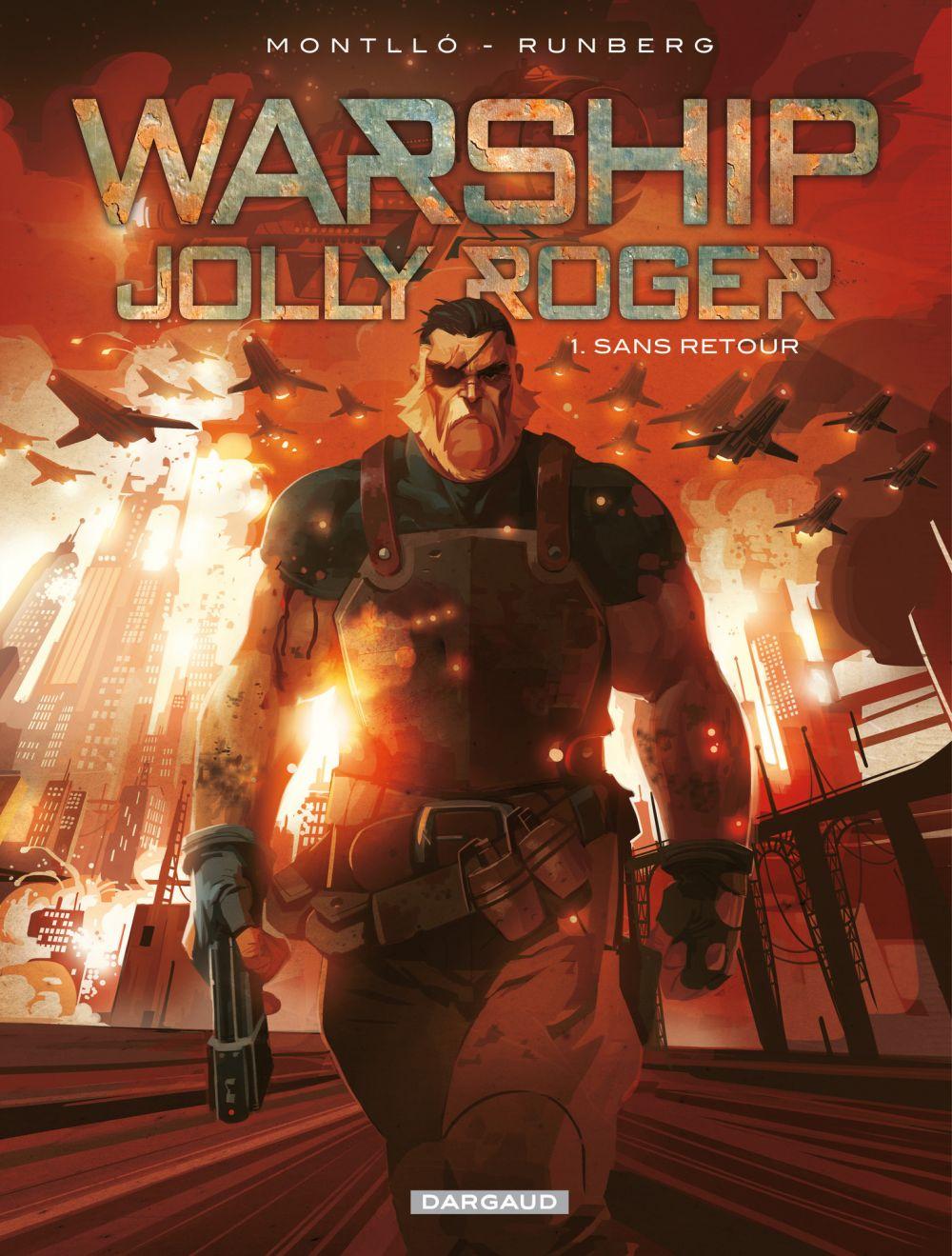 Warship Jolly Roger - Tome 1 - Sans retour | Runberg, Sylvain (1971-....). Auteur