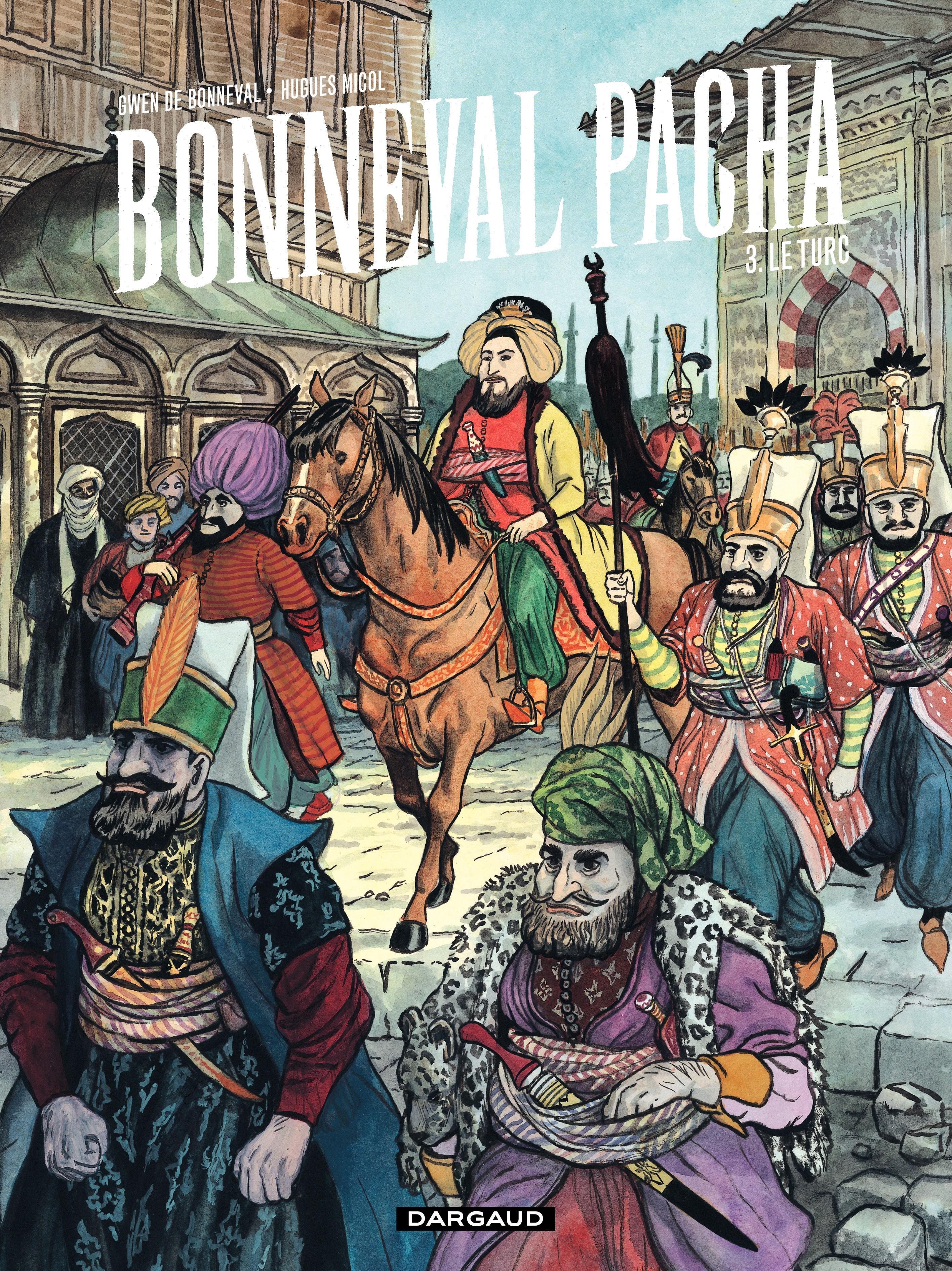 Bonneval Pacha - Tome 3 - le Turc