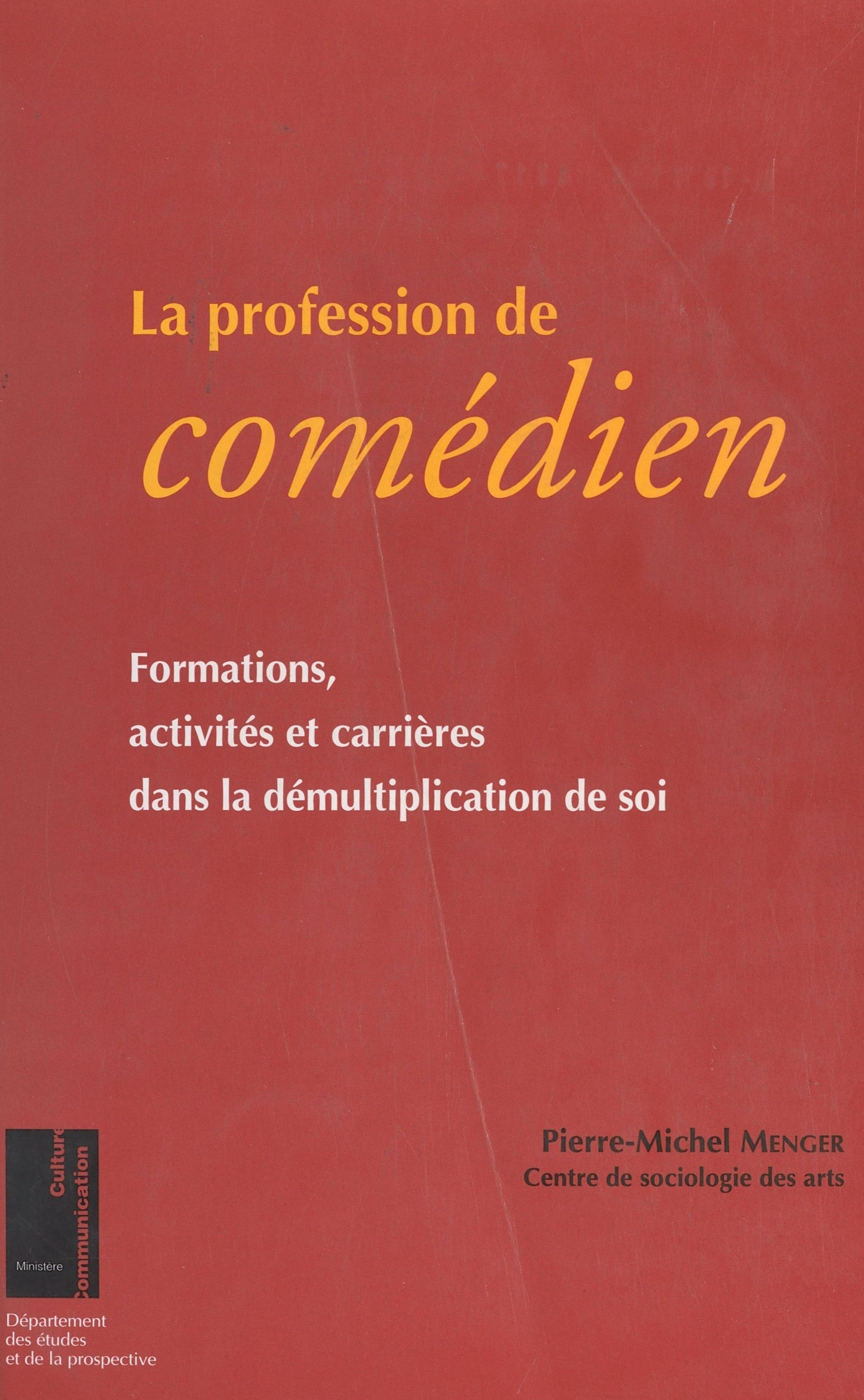 La profession de comédien : formations, activités et carrières dans la démultiplication de soi