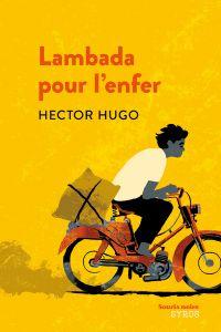 Lambada pour l'enfer   Hugo, Hector. Auteur
