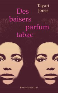 Des baisers parfum tabac | JONES, Tayari. Auteur