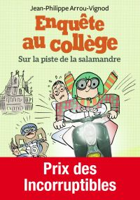 Enquête au collège (Tome 4) - la piste de la salamandre | Arrou-Vignod, Jean-Philippe. Auteur