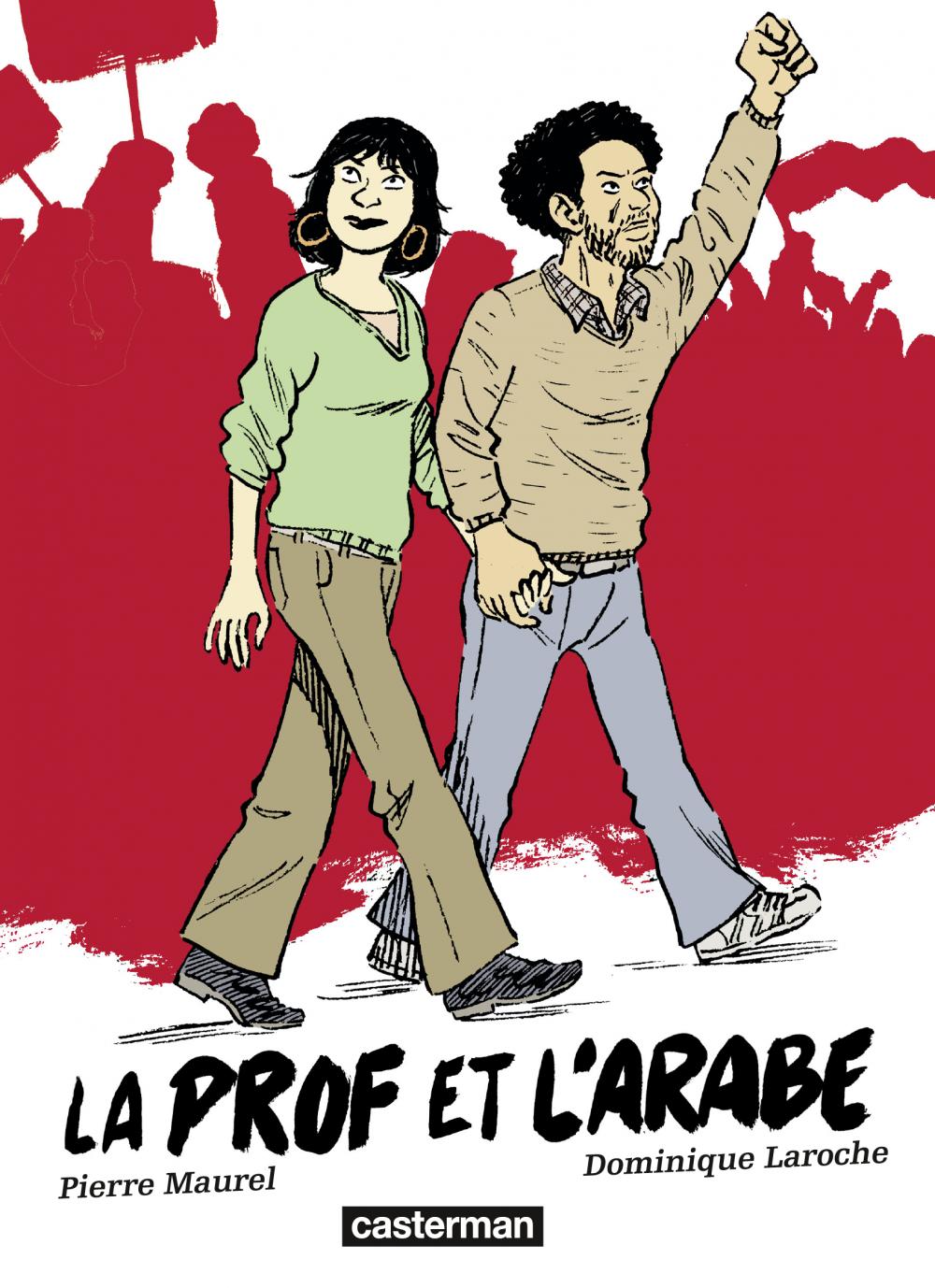 La prof et l'Arabe | Laroche, Dominique (1978-....). Auteur