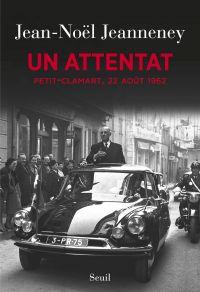 Un attentat. Petit-Clamart, 22 août 1962