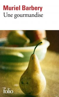 Une gourmandise | Barbery, Muriel (1969-....). Auteur