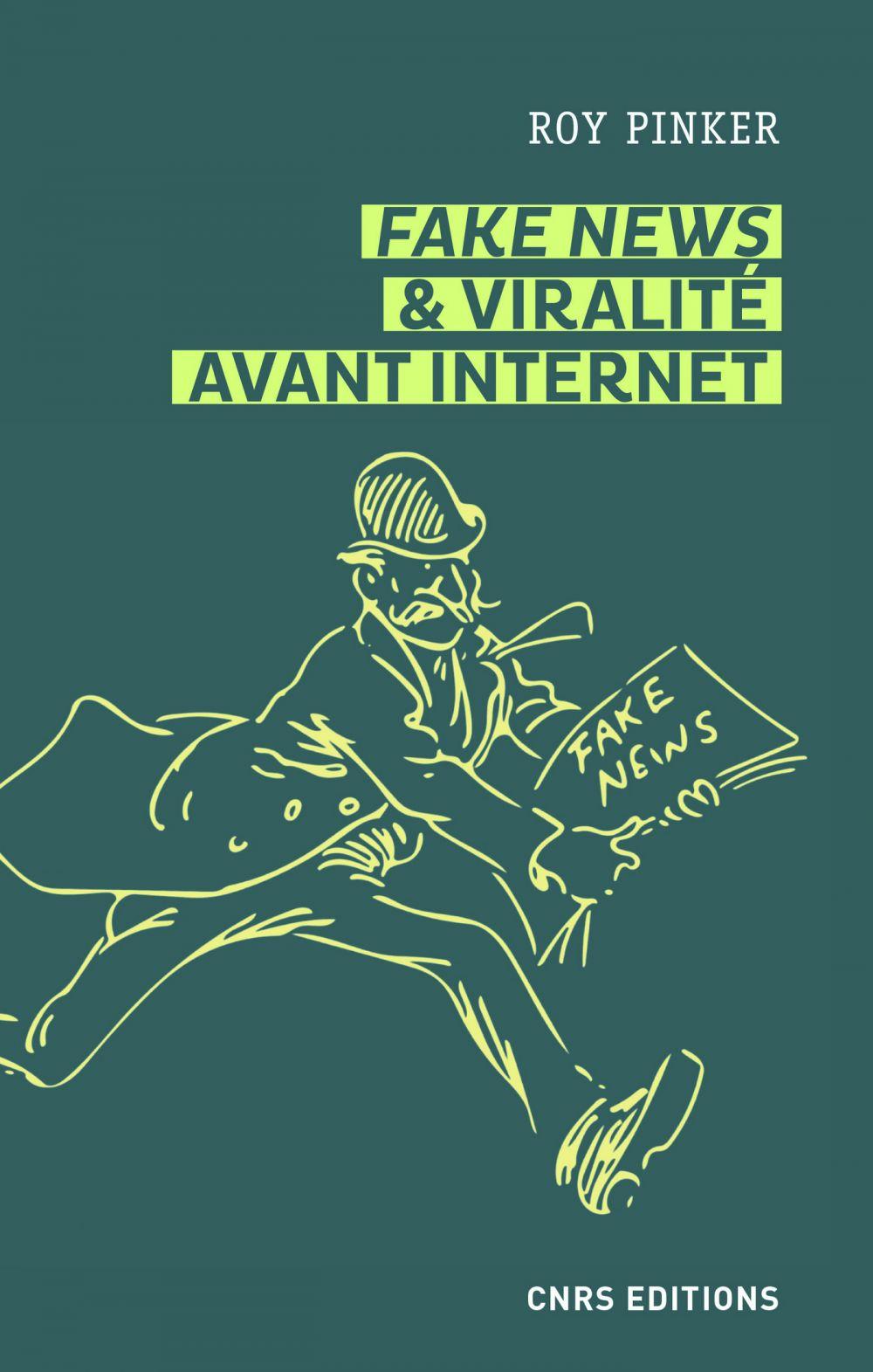 Fake news et viralité avant Internet. Les lapins du Père-Lachaise et autres légendes médiatiques   Pinker, Roy. Auteur