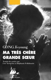 Ma très chère grande soeur | GONG, Ji-young. Auteur