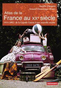 Atlas de la France au XXe  ...