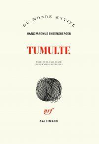 Tumulte | Enzensberger, Hans Magnus (1929-....). Auteur