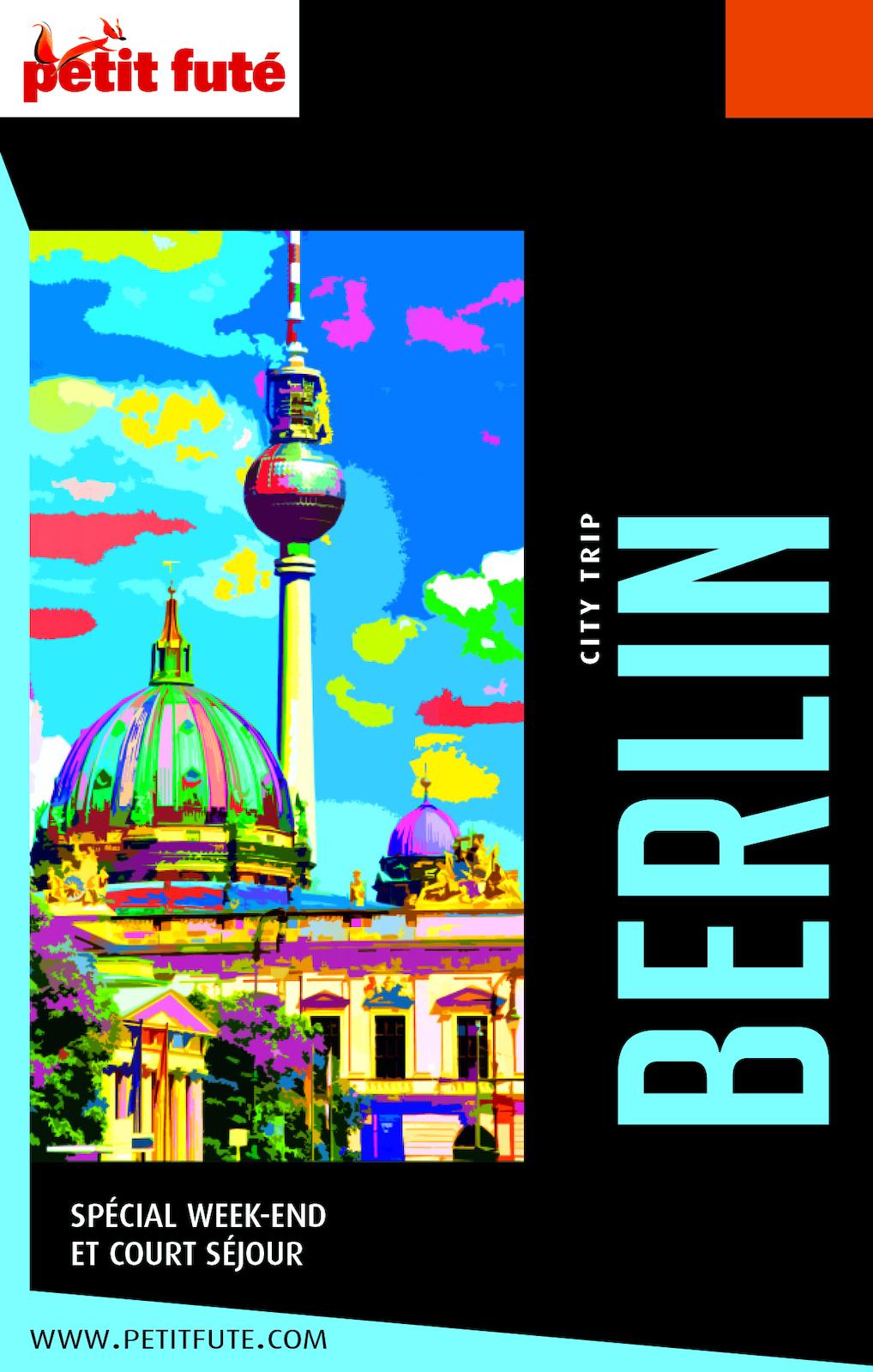 BERLIN - CITY TRIP 2019/2020 City trip Petit Futé