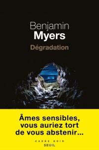 Dégradation | Myers, Benjamin. Auteur
