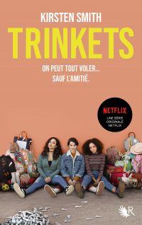 Trinkets (le roman à l'origine de la série Netflix) | Smith, Kirsten (1970-....). Auteur