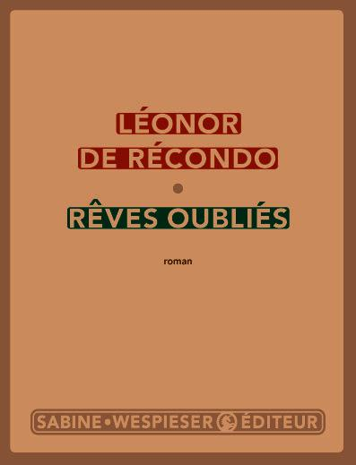 Rêves oubliés | de Récondo, Léonor
