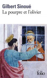 La pourpre et l'olivier. Calixte Ier, le pape oublié | Sinoué, Gilbert (1947-....). Auteur