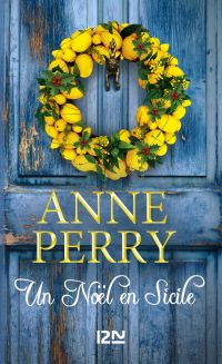 Un Noël en Sicile | Perry, Anne (1938-....). Auteur