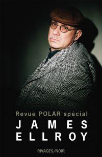Revue Polar Spécial James Ellroy | Ellroy, James. Auteur