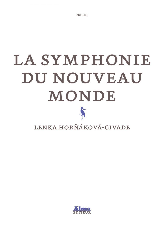 La symphonie du Nouveau Monde | Hornakova-civade, Lenka. Auteur