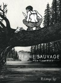 La Femme sauvage | Tirabosco, Tom. Auteur